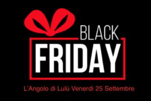 Arriva il Black Friday all'Angolo di Lulù a Sutri