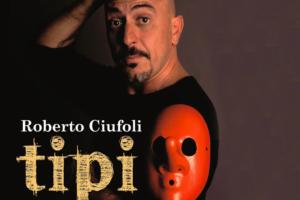 """""""TIPI Recital"""" al Teatro Francigena, Roberto Ciufoli .…"""
